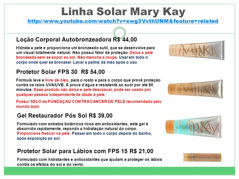Linha Solar Mary Kay http://www.youtube.com/watch?v=xwg3VvthUNM&feature=related http://www.youtube.com/watch?v=xwg3VvthUNM&feature=related Loção Corpo
