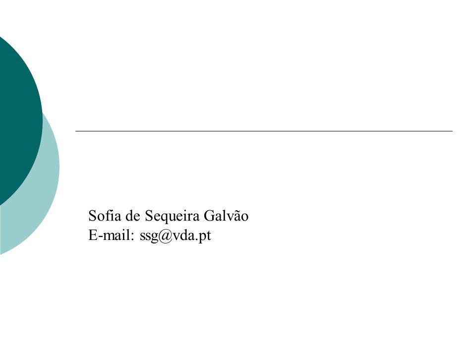 Sofia de Sequeira Galvão E-mail: ssg@vda.pt