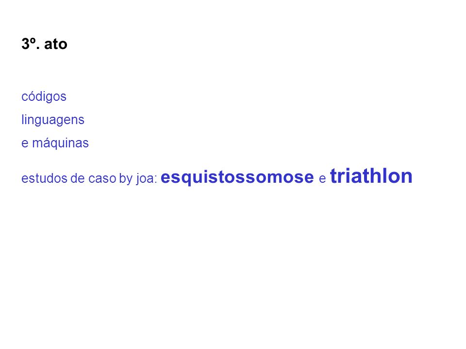 3º. ato códigos linguagens e máquinas estudos de caso by joa: esquistossomose e triathlon