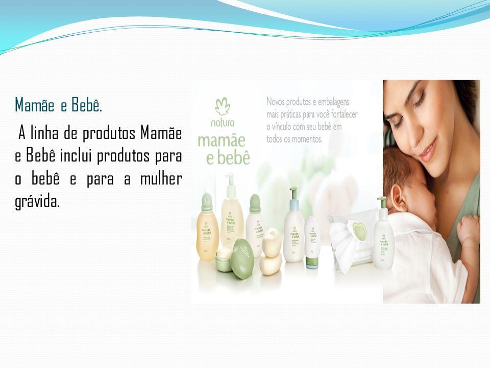 Mamãe e Bebê. A linha de produtos Mamãe e Bebê inclui produtos para o bebê e para a mulher grávida.