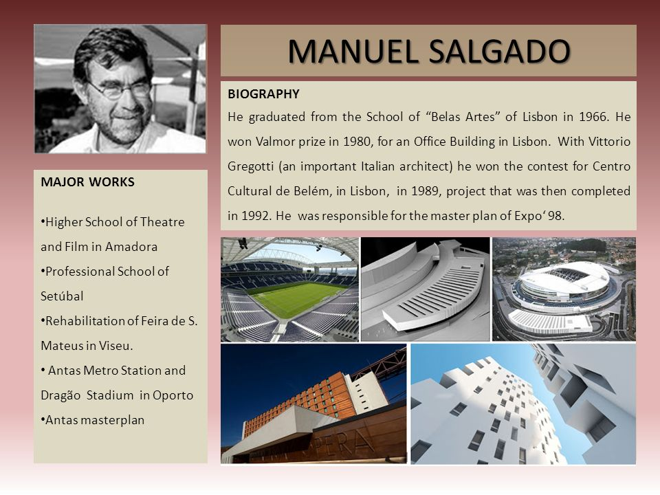 MANUEL SALGADO MAJOR WORKS Higher School of Theatre and Film in Amadora Professional School of Setúbal Rehabilitation of Feira de S. Mateus in Viseu.