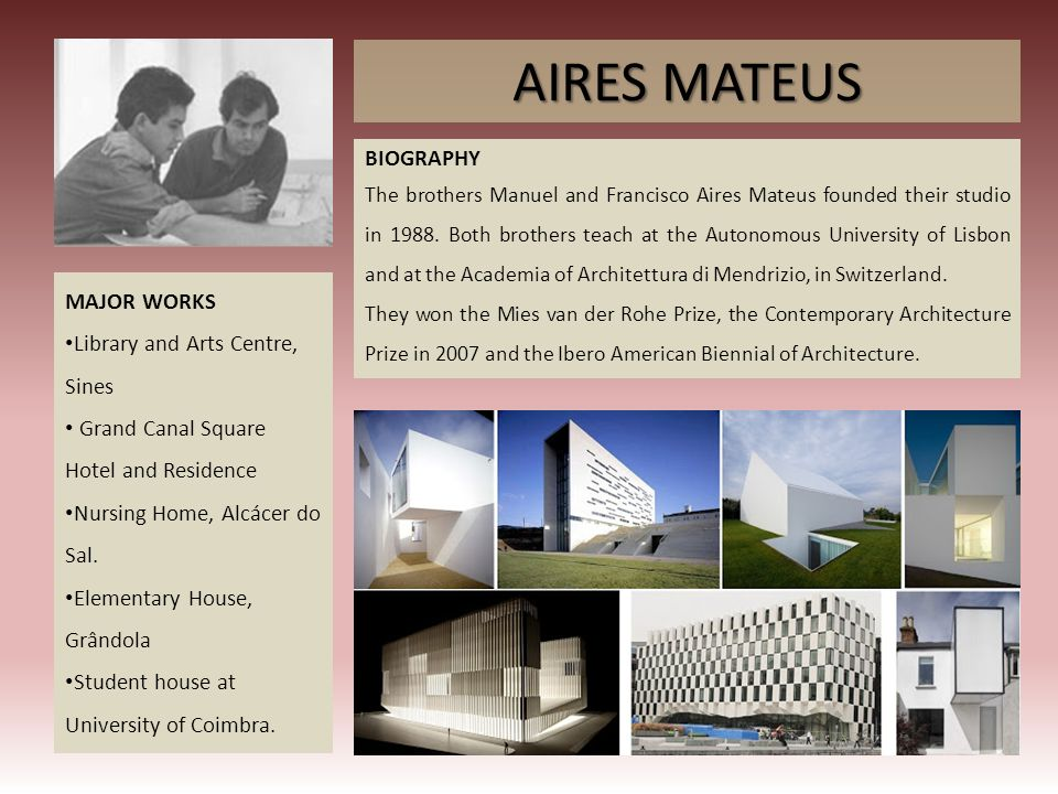 AIRES MATEUS MAJOR WORKS Library and Arts Centre, Sines Grand Canal Square Hotel and Residence Nursing Home, Alcácer do Sal. Elementary House, Grândol