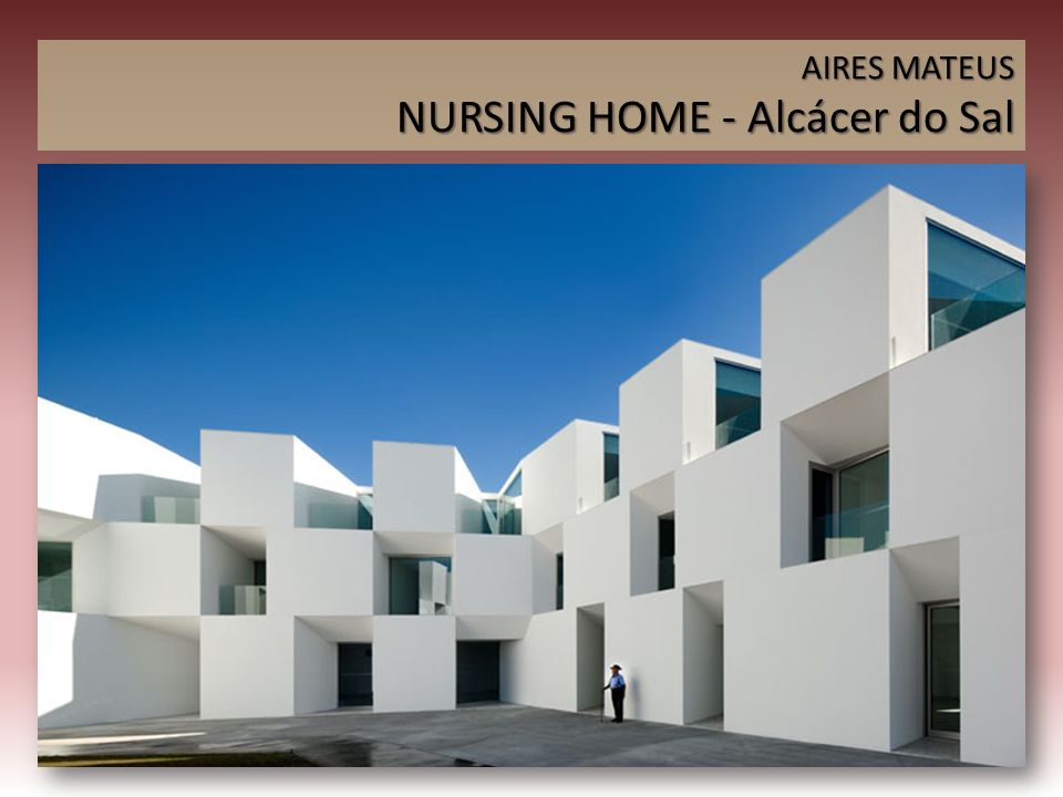 AIRES MATEUS NURSING HOME - Alcácer do Sal