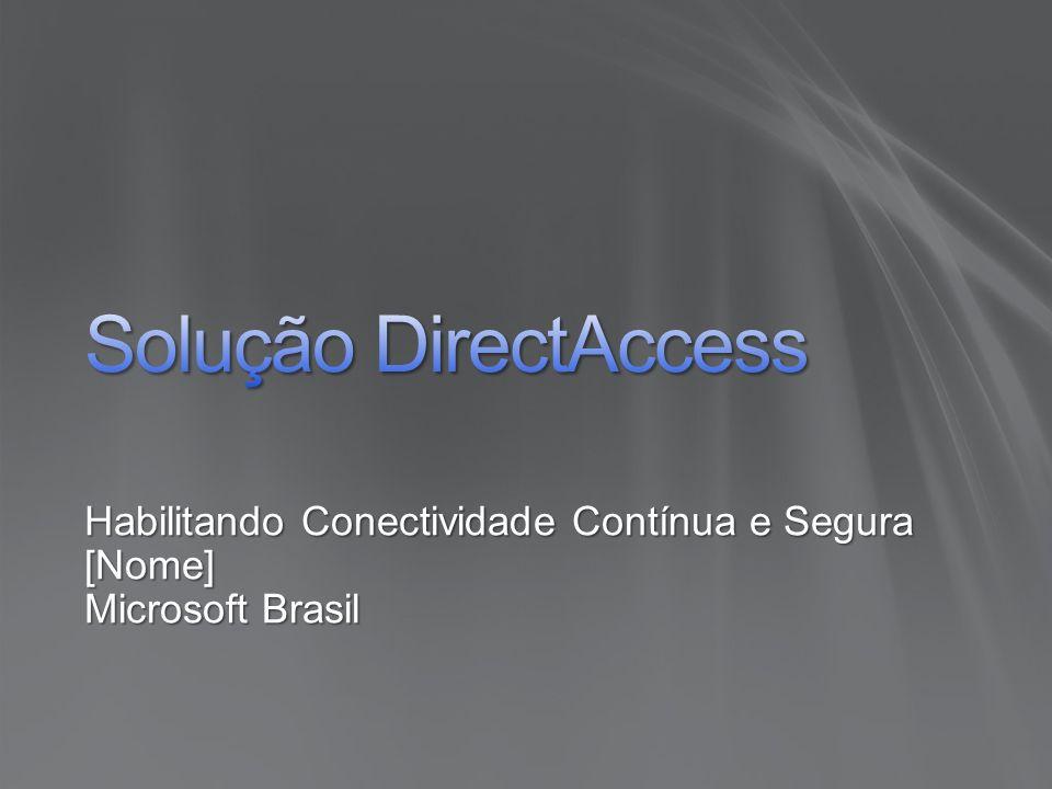 Habilitando Conectividade Contínua e Segura [Nome] Microsoft Brasil