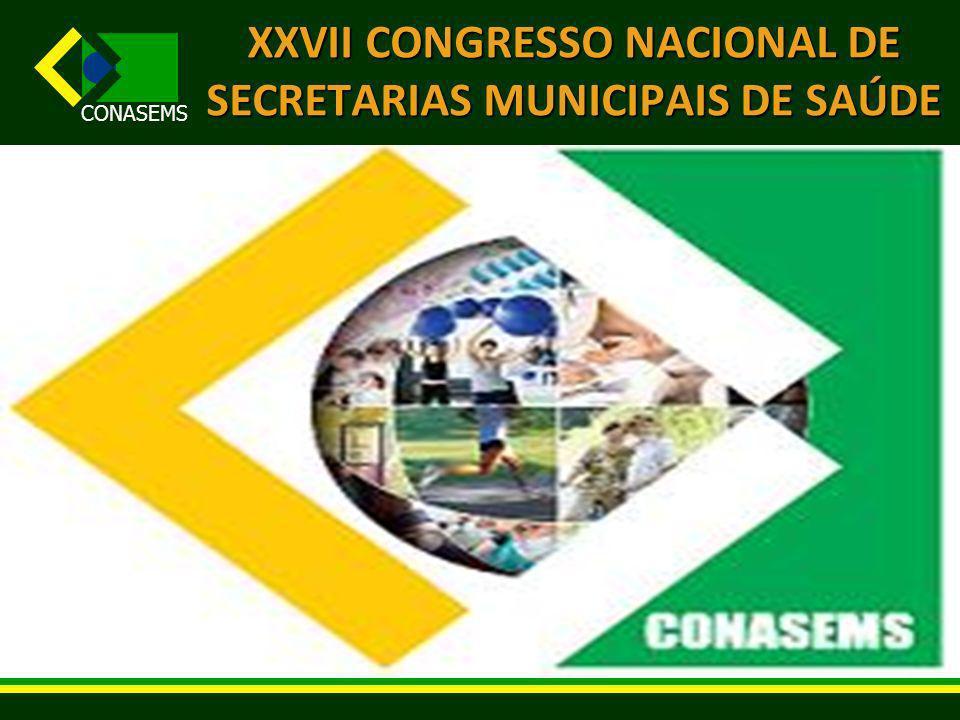 CONASEMS XXVII CONGRESSO NACIONAL DE SECRETARIAS MUNICIPAIS DE SAÚDE