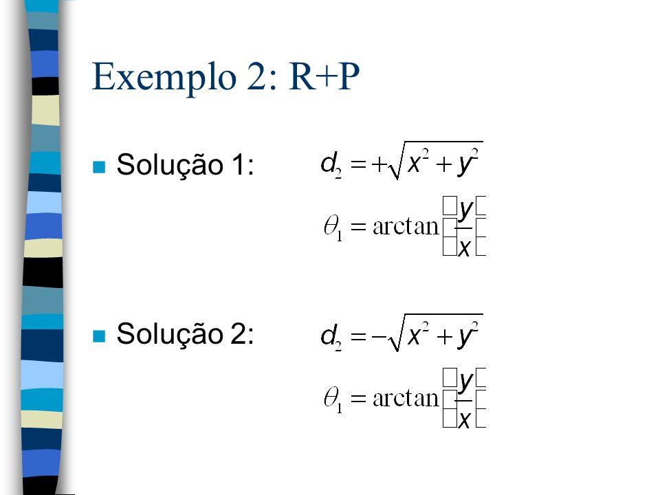 Exemplo 2: R+P n Solução 1: n Solução 2: