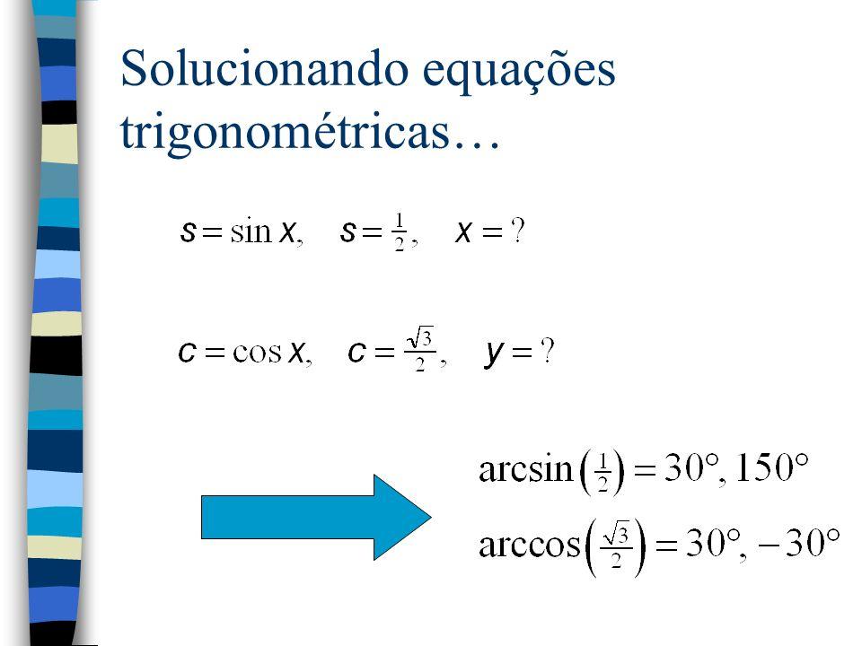 Solucionando equações trigonométricas…