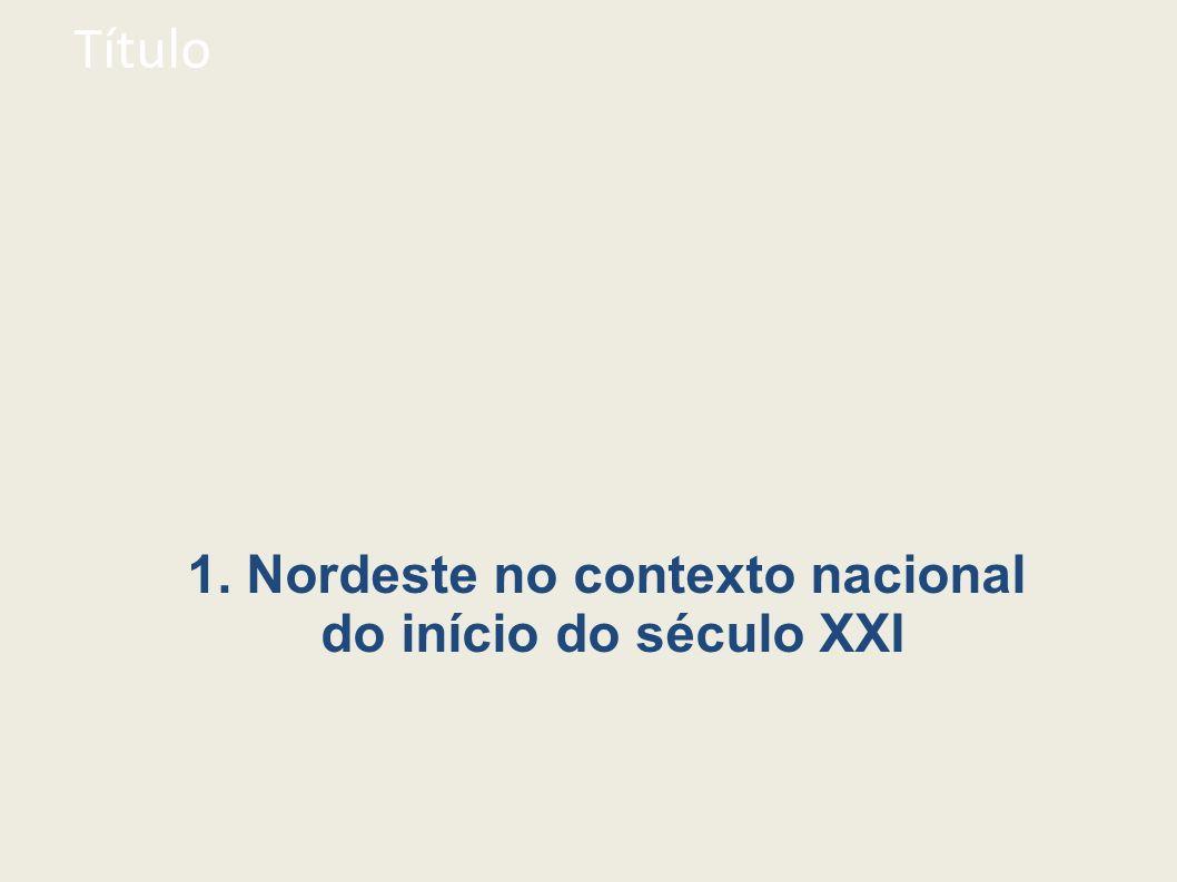 Título 1. Nordeste no contexto nacional do início do século XXI