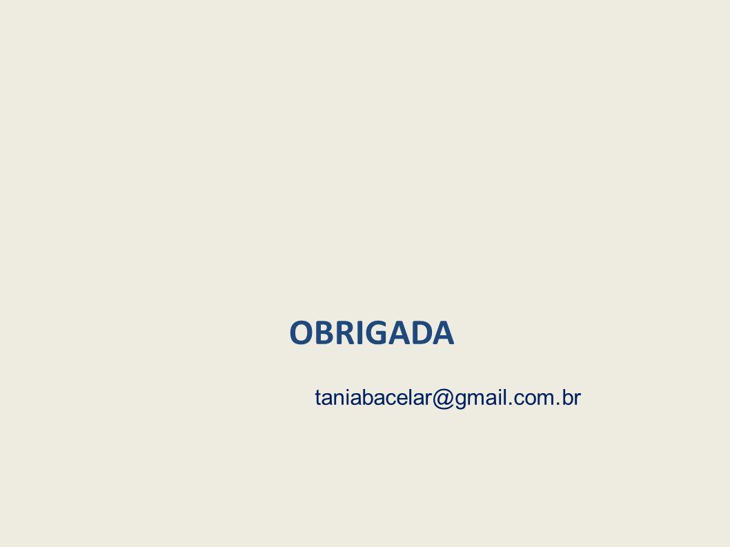 OBRIGADA taniabacelar@gmail.com.br