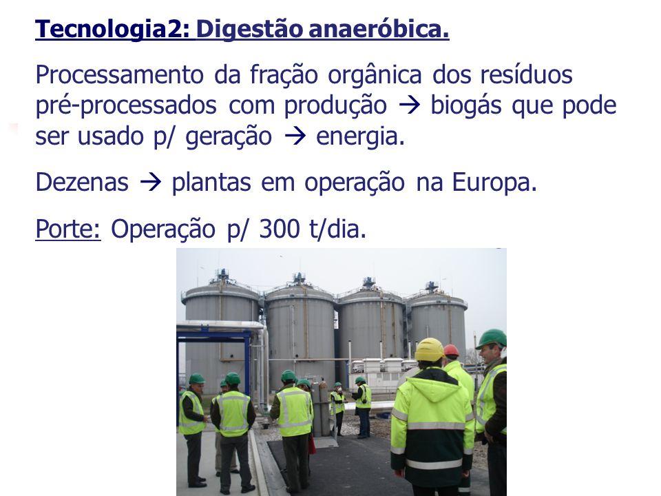 19 Tecnologia2: Digestão anaeróbica. Processamento da fração orgânica dos resíduos pré-processados com produção biogás que pode ser usado p/ geração e