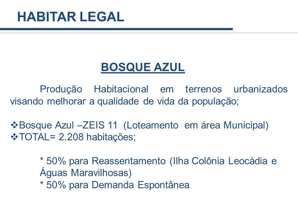 Produção Habitacional em terrenos urbanizados visando melhorar a qualidade de vida da população; Bosque Azul –ZEIS 11 (Loteamento em área Municipal) T