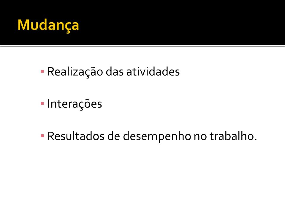 Realização das atividades Interações Resultados de desempenho no trabalho.