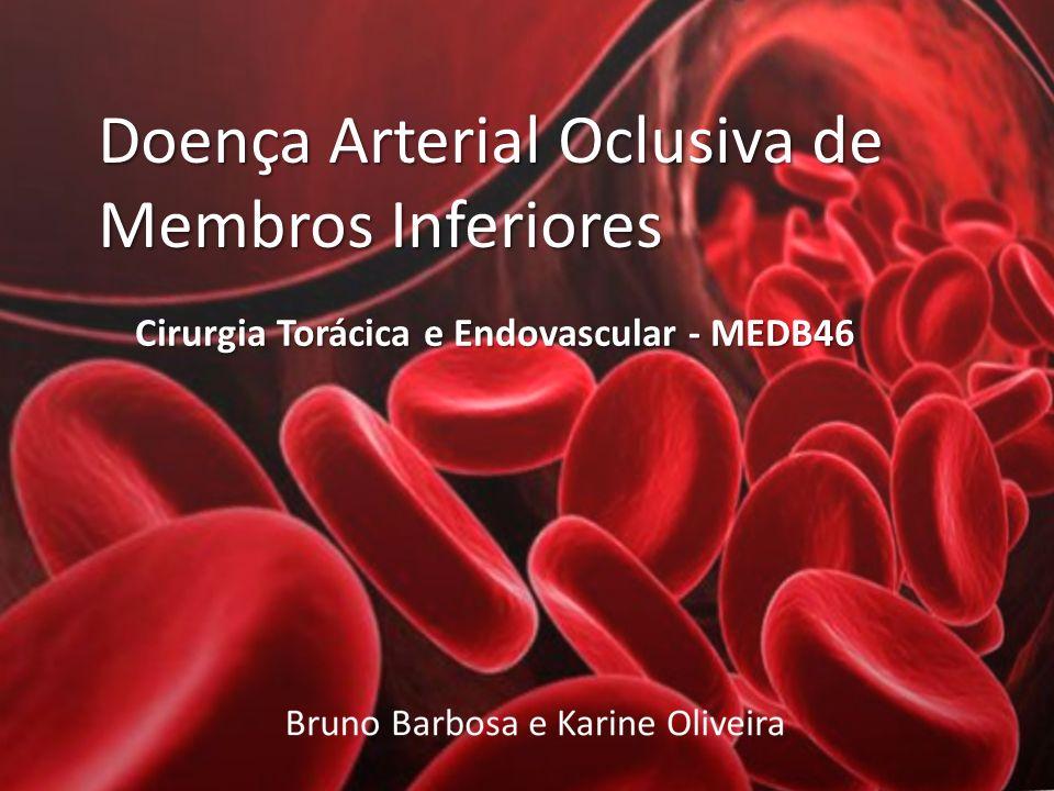 Doenças Arteriais Oclusivas Distúrbio clínico no qual há estenose ou obstrução circulatória em órgãos-alvo críticos (cérebro, coração) ou extremidades Principal causa de morte na sociedade ocidental (IAM e AVE)