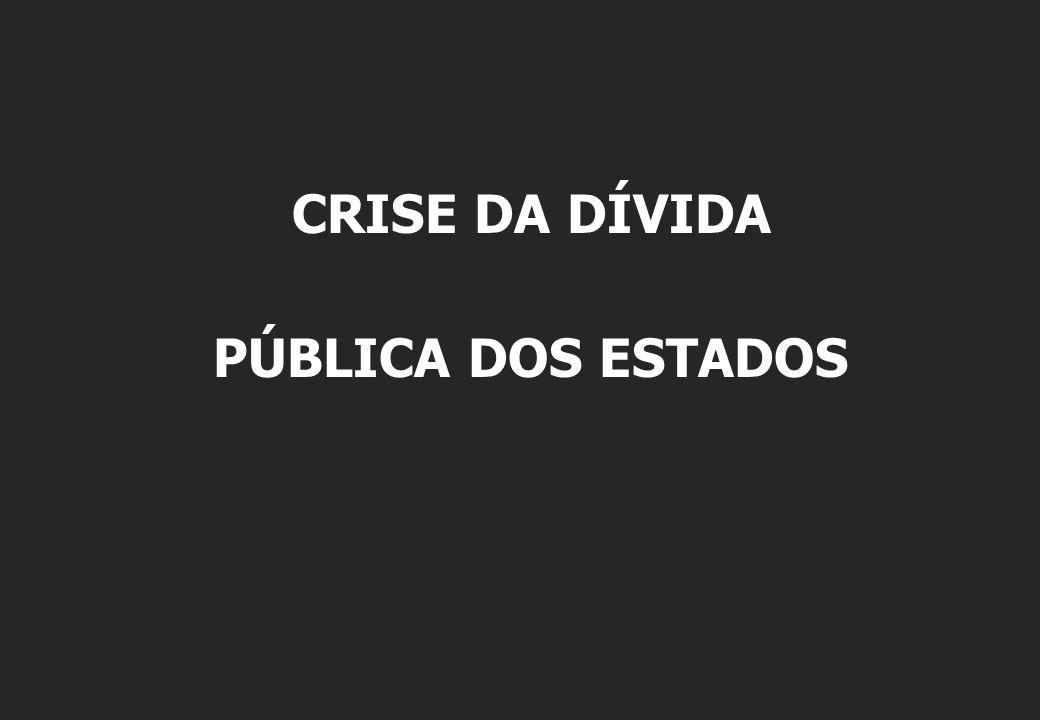 CRISE DA DÍVIDA PÚBLICA DOS ESTADOS