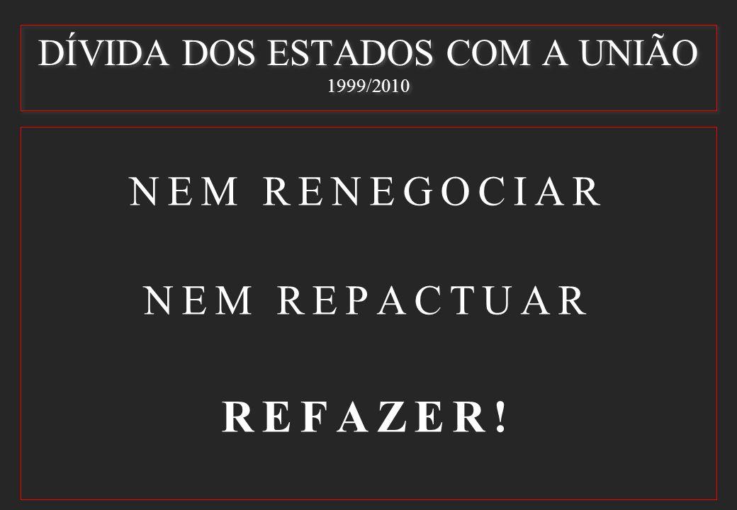 NEM RENEGOCIAR NEM REPACTUAR REFAZER!