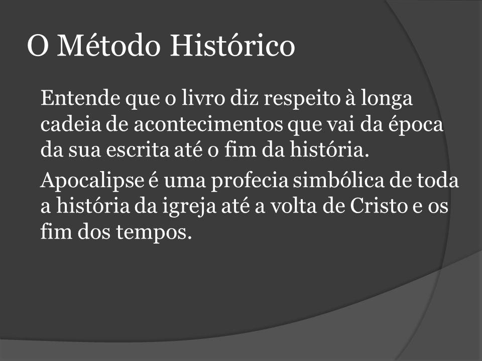 O Método Histórico Entende que o livro diz respeito à longa cadeia de acontecimentos que vai da época da sua escrita até o fim da história.