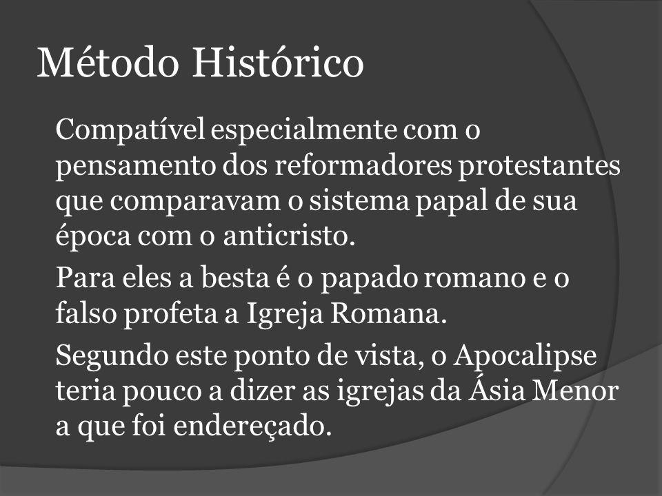 Método Histórico Compatível especialmente com o pensamento dos reformadores protestantes que comparavam o sistema papal de sua época com o anticristo.