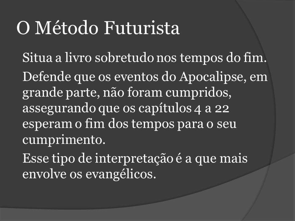 O Método Futurista Situa a livro sobretudo nos tempos do fim.