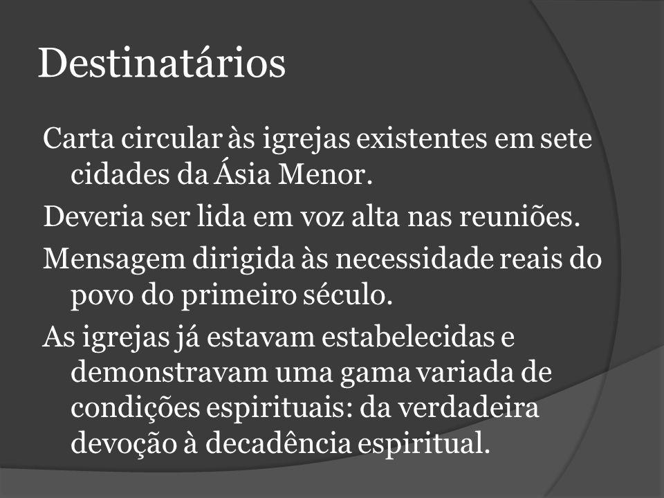 Destinatários Carta circular às igrejas existentes em sete cidades da Ásia Menor.