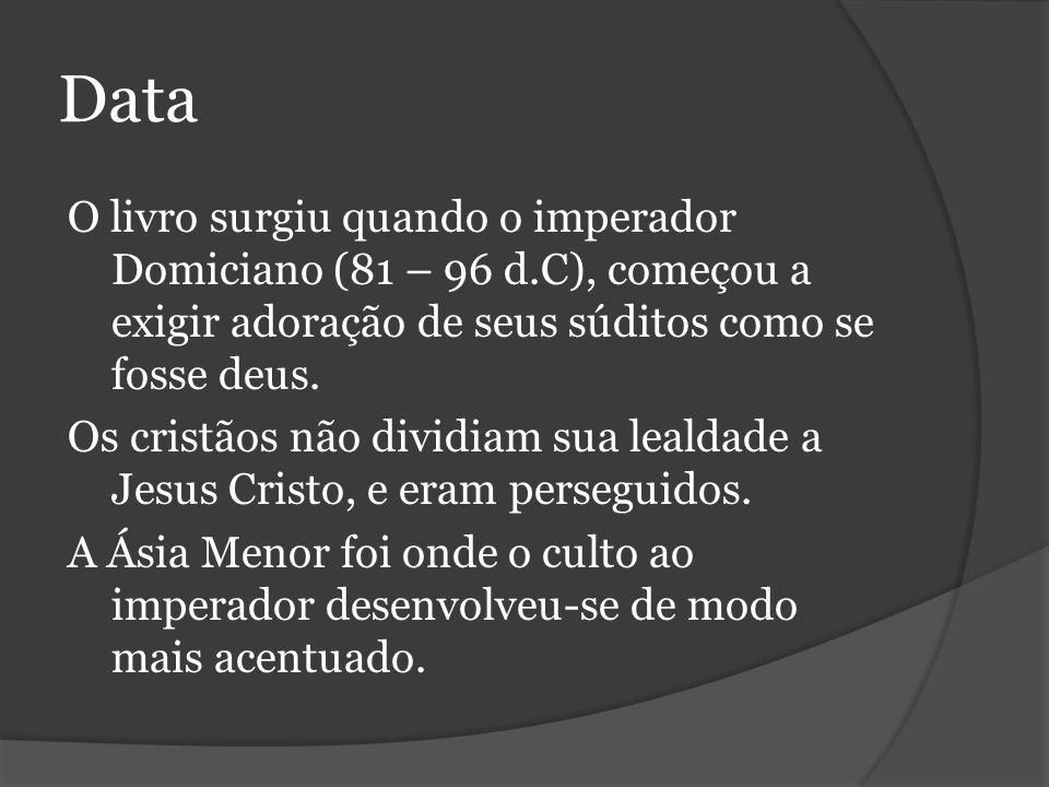 Data O livro surgiu quando o imperador Domiciano (81 – 96 d.C), começou a exigir adoração de seus súditos como se fosse deus.