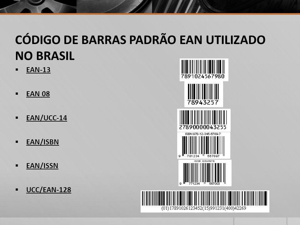 CÓDIGO DE BARRAS PADRÃO EAN UTILIZADO NO BRASIL EAN-13 EAN 08 EAN/UCC-14 EAN/ISBN EAN/ISSN UCC/EAN-128