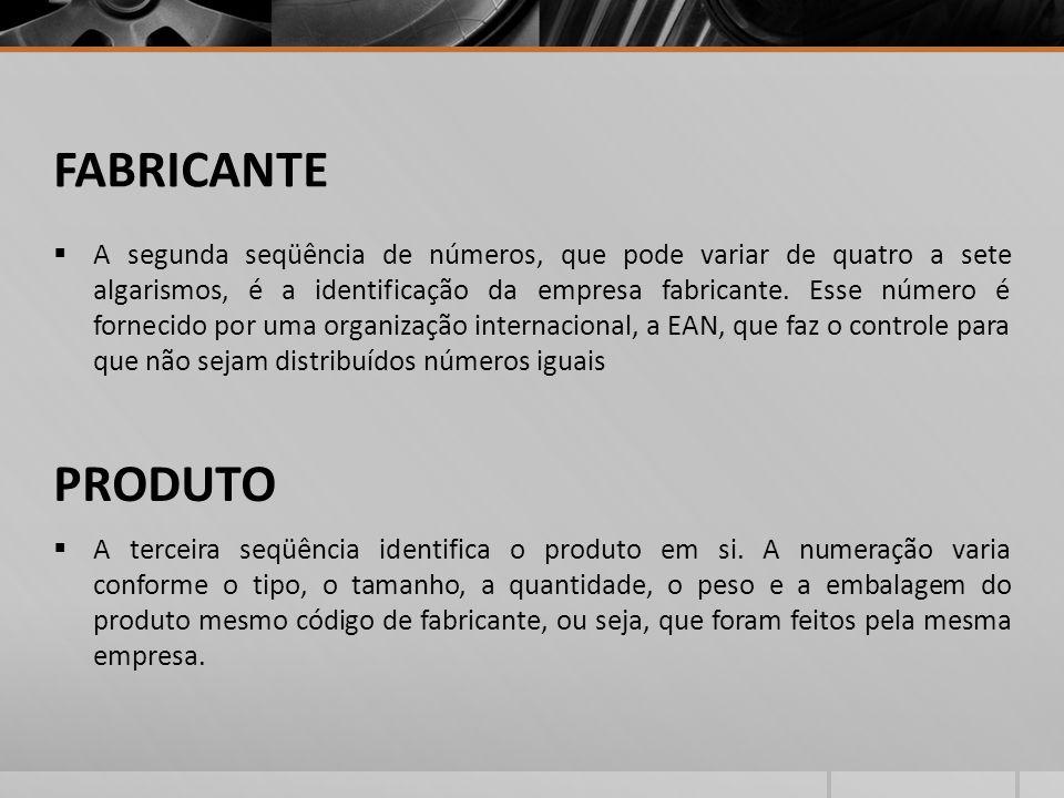 FABRICANTE A segunda seqüência de números, que pode variar de quatro a sete algarismos, é a identificação da empresa fabricante.