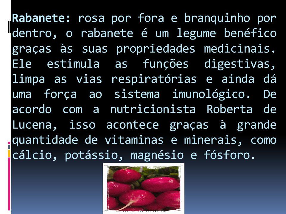 Rabanete: rosa por fora e branquinho por dentro, o rabanete é um legume benéfico graças às suas propriedades medicinais.