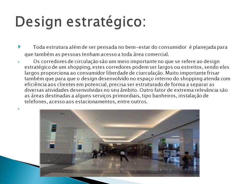 Toda estrutura além de ser pensada no bem-estar do consumidor é planejada para que também as pessoas tenham acesso a toda área comercial. Os corredore