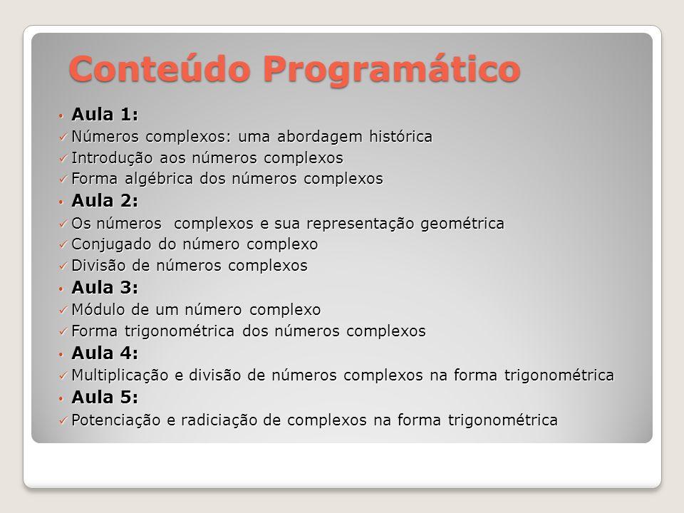 Aula 1: Aula 1: Números complexos: uma abordagem histórica Números complexos: uma abordagem histórica Introdução aos números complexos Introdução aos