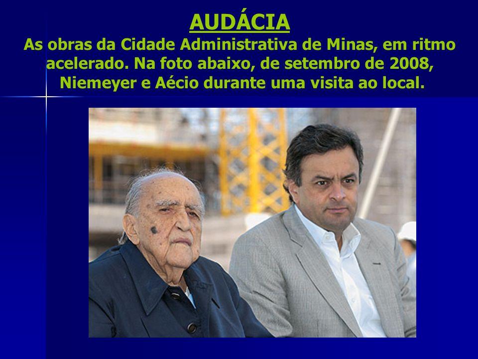 AUDÁCIA As obras da Cidade Administrativa de Minas, em ritmo acelerado.