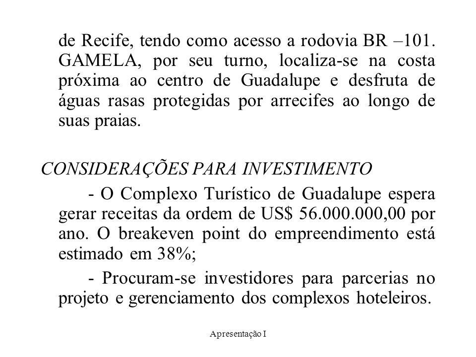 Apresentação I de Recife, tendo como acesso a rodovia BR –101. GAMELA, por seu turno, localiza-se na costa próxima ao centro de Guadalupe e desfruta d