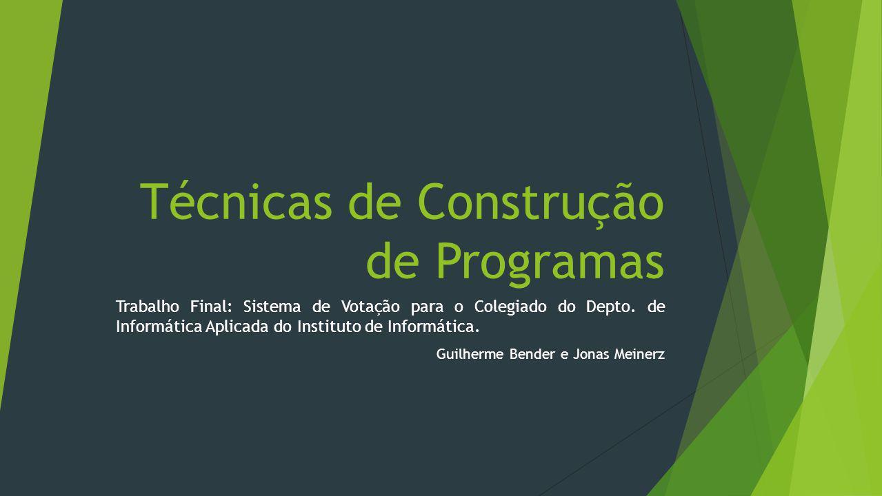 Trabalho Final Trabalho desenvolvido por Guilherme Bender e Jonas Meinerz para a disciplina de Técnicas de Construção de Programas no semestre 2012/2 pela Universidade Federal do Rio Grande do Sul sob tutela da Prof.