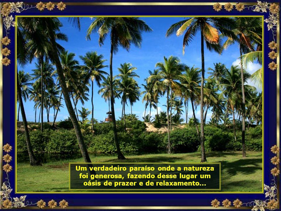 Costa do Sauípe é o maior complexo de turismo, lazer e negócios da América Latina, com capacidade para abrigar 3,5 mil pessoas, isso sem contar que só
