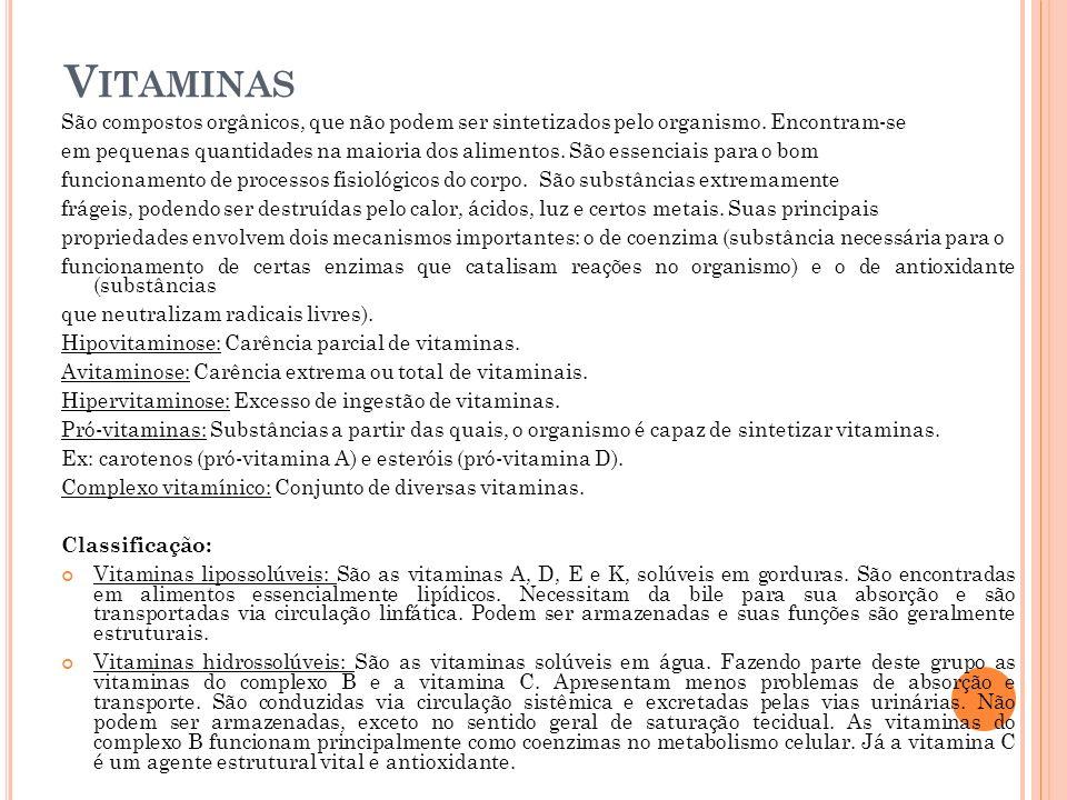 V ITAMINAS H IDROSSOLÚVEIS : Vitamina C: Ácido instável e facilmente oxidado.