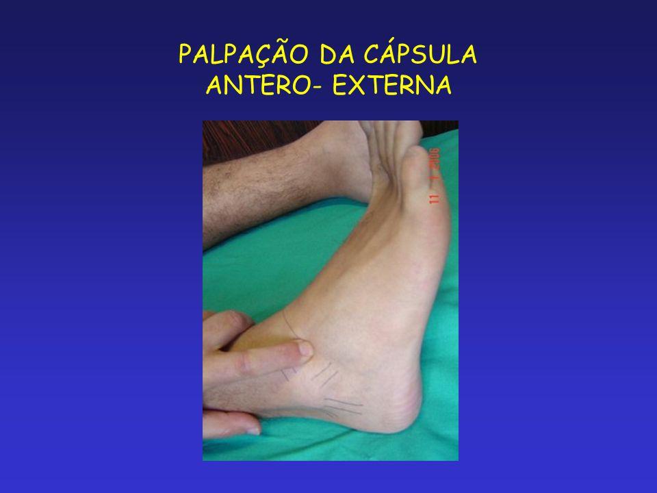 PALPAÇÃO DA CÁPSULA ANTERO- EXTERNA