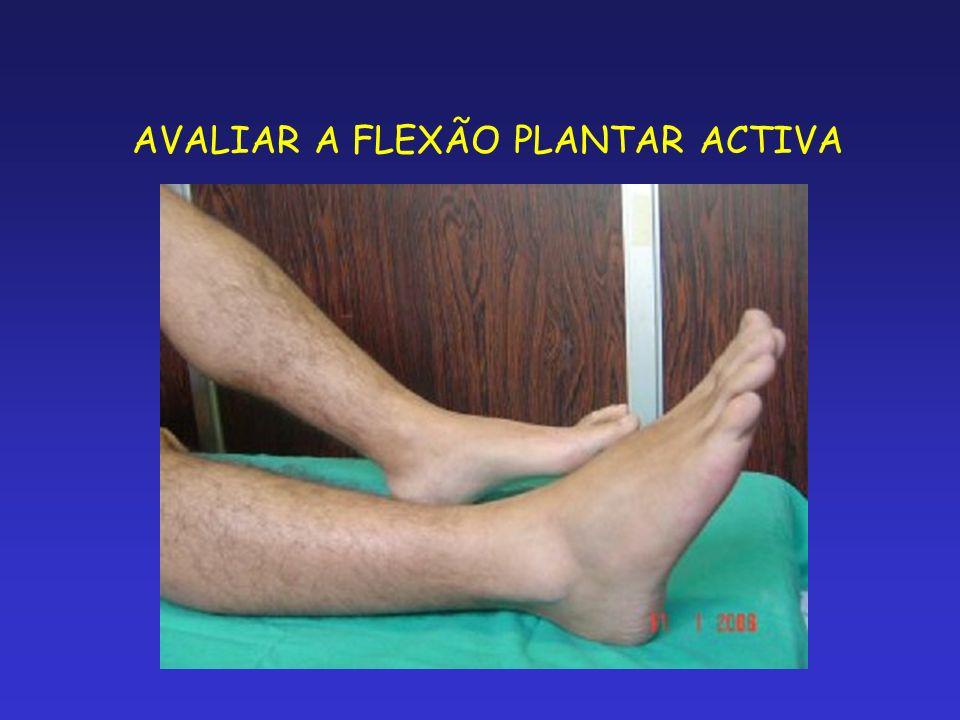 AVALIAR A FLEXÃO PLANTAR ACTIVA