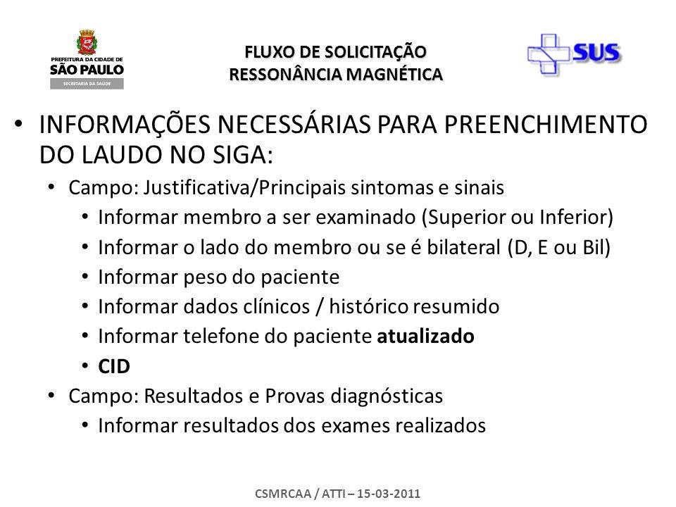 FLUXO DE SOLICITAÇÃO RESSONÂNCIA MAGNÉTICA CSMRCAA / ATTI – 15-03-2011 Telefones para suporte: Complexo Regulador: 3059-1474 - Dr.