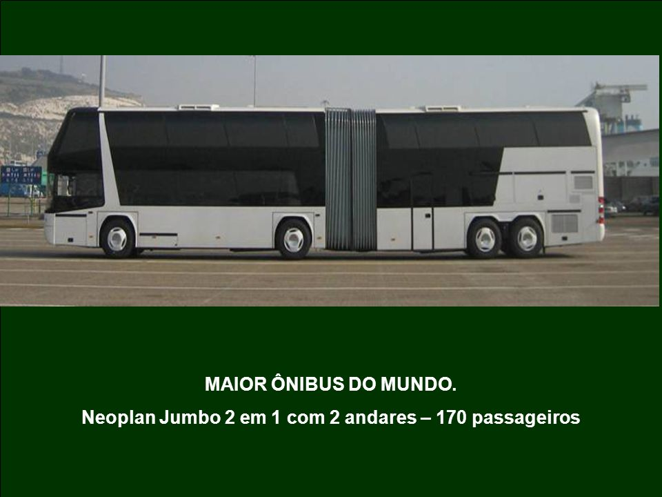 MAIOR ÔNIBUS DO MUNDO. Neoplan Jumbo 2 em 1 com 2 andares – 170 passageiros