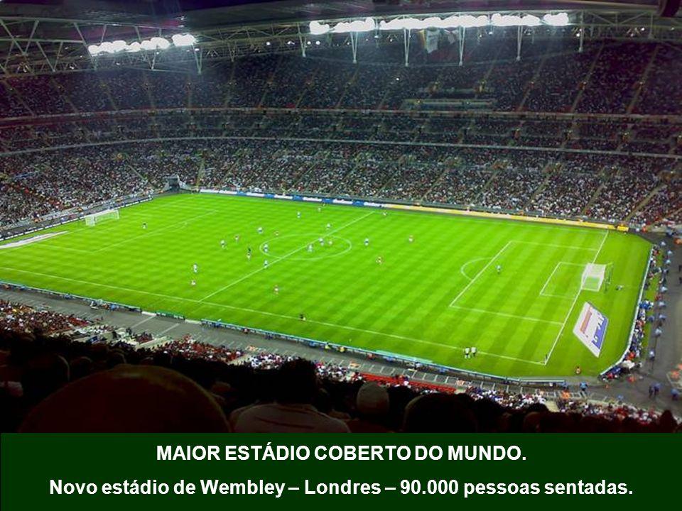 MAIOR ESTÁDIO COBERTO DO MUNDO. Novo estádio de Wembley – Londres – 90.000 pessoas sentadas.