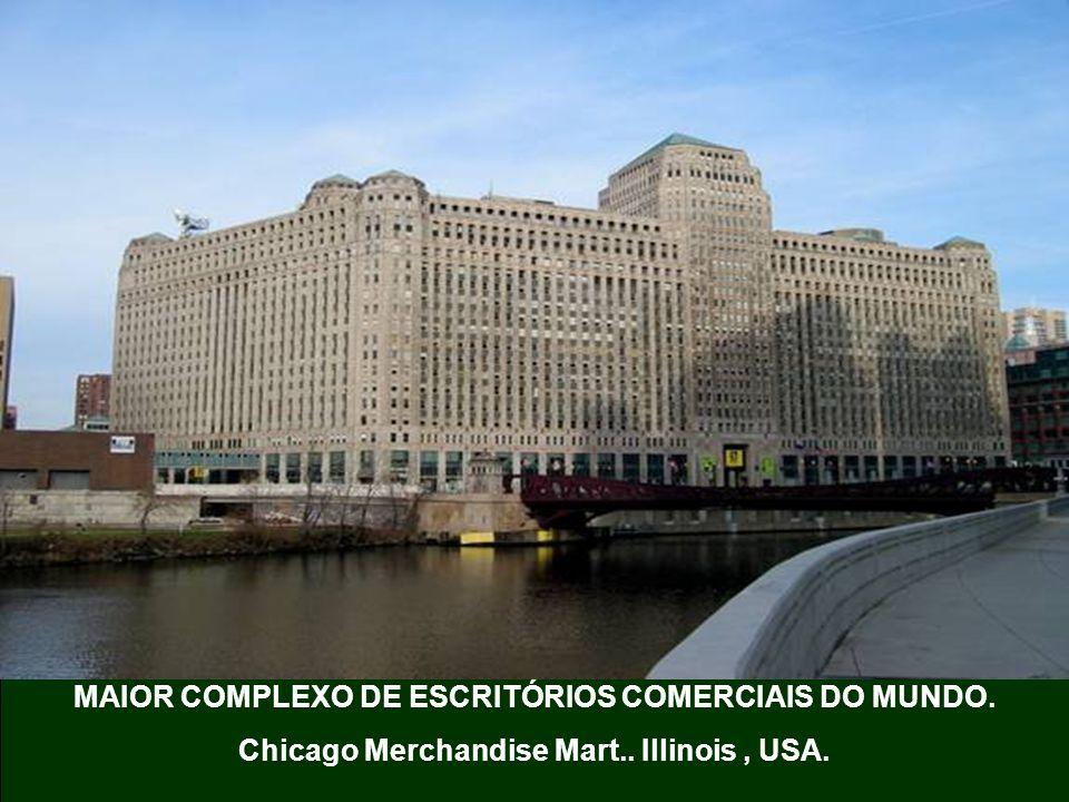 MAIOR COMPLEXO DE ESCRITÓRIOS COMERCIAIS DO MUNDO. Chicago Merchandise Mart.. Illinois, USA.