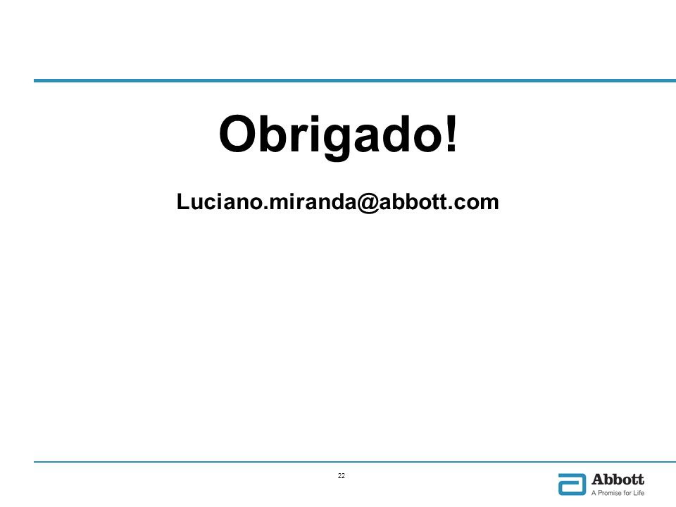 22 Obrigado! Luciano.miranda@abbott.com