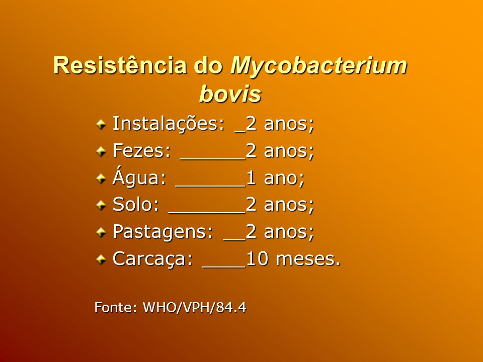Micobactérias de interesse em Medicina Veterinária Mycobacterium bovis; Mycobacterium tuberculosis; Mycobacterium avium; Mycobacterium paratuberculosis; Outras micobactérias (MAC).