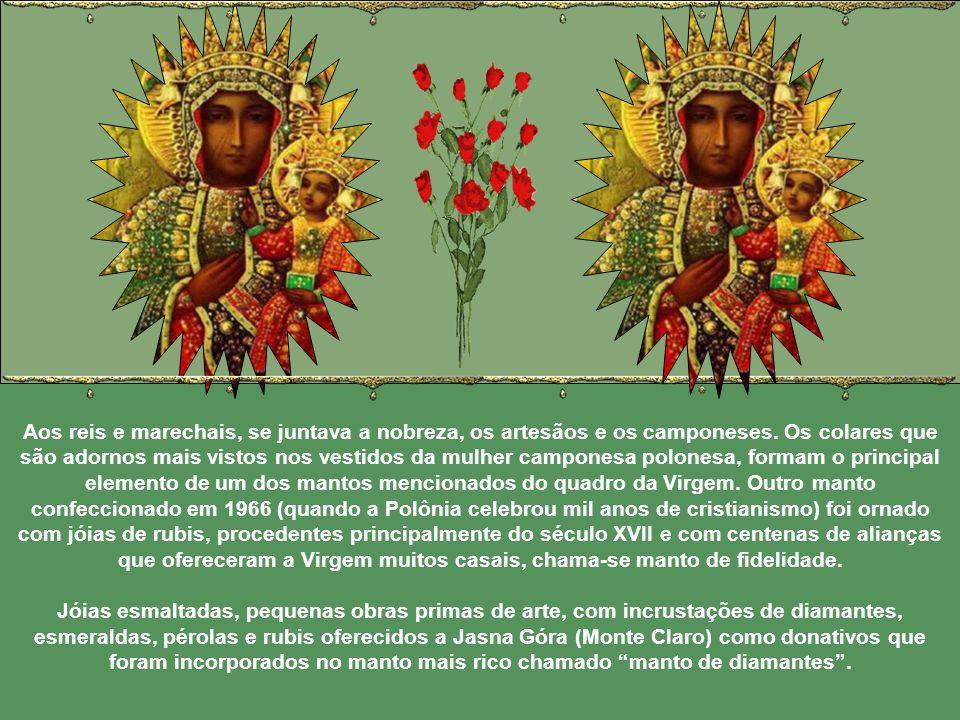 A imagem de Nossa Senhora de Częstochowa, contada nos poemas, bordada nas bandeiras das tropas polonesas, gravada nos medalhões dos hússaros, a partir