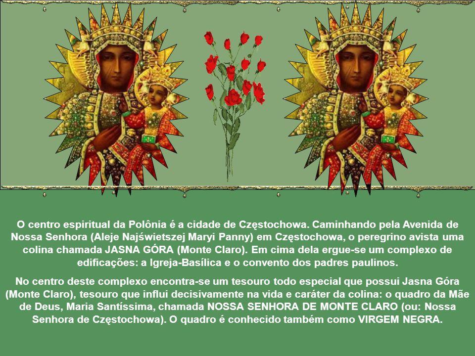 O quadro de Nossa Senhora de Monte Claro não é somente venerado em Częstochowa, mas em toda a Polônia e em diversos lugares do mundo. Os poloneses que