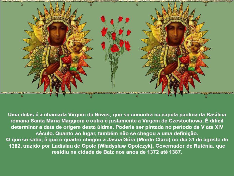 Uma delas é a chamada Virgem de Neves, que se encontra na capela paulina da Basílica romana Santa Maria Maggiore e outra é justamente a Virgem de Czestochowa.
