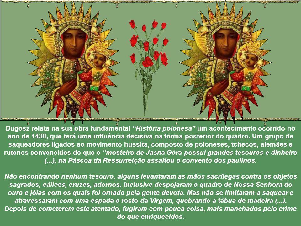 Dugosz relata na sua obra fundamental História polonesa um acontecimento ocorrido no ano de 1430, que terá uma influência decisiva na forma posterior do quadro.