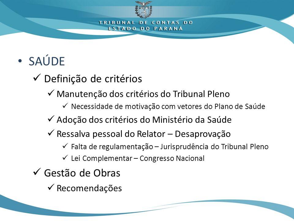SAÚDE Definição de critérios Manutenção dos critérios do Tribunal Pleno Necessidade de motivação com vetores do Plano de Saúde Adoção dos critérios do