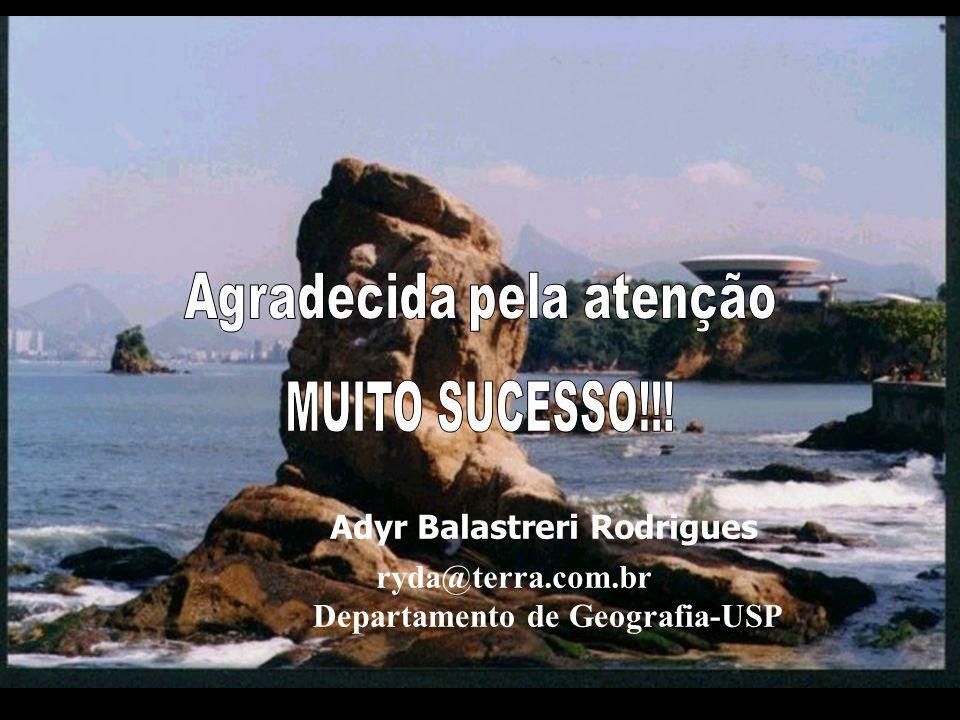Adyr Balastreri Rodrigues ryda@terra.com.br Departamento de Geografia-USP