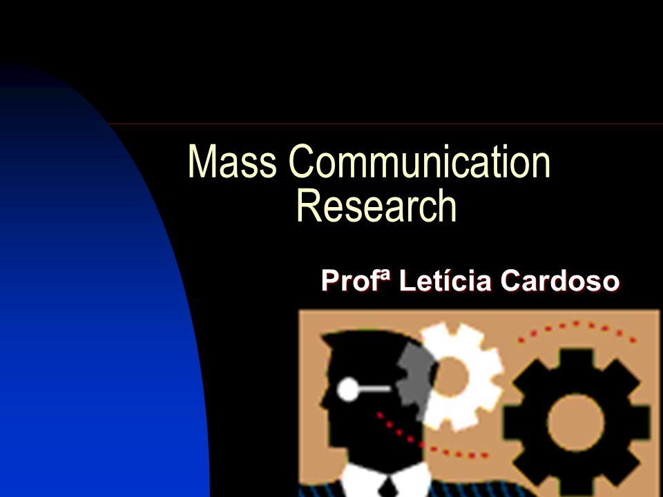 Mass Communication Research Profª Letícia Cardoso