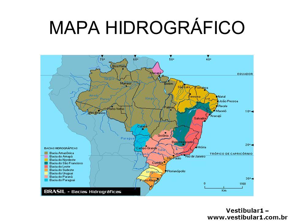 Vestibular1 – www.vestibular1.com.br Bacia Amazônica Maior bacia hidrográfica do planeta: 60% do território nacional Corta oito países: Guiana francesa, Suriname,Guiana,Venezuela,Colômbia,Peru,Equador e Bolívia.